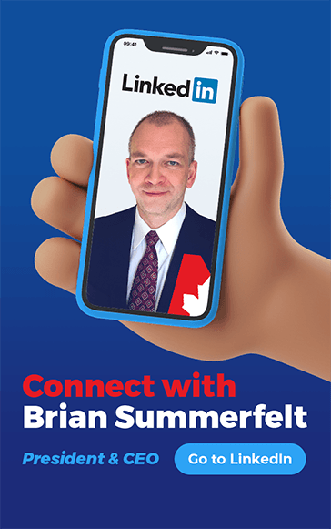 Connect with Brian Summerfelt, President and CEO, on LinkedIn
